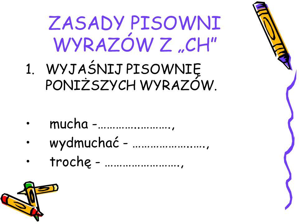 """ZASADY PISOWNI WYRAZÓW Z """"CH"""