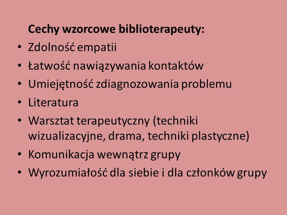 Cechy wzorcowe biblioterapeuty: