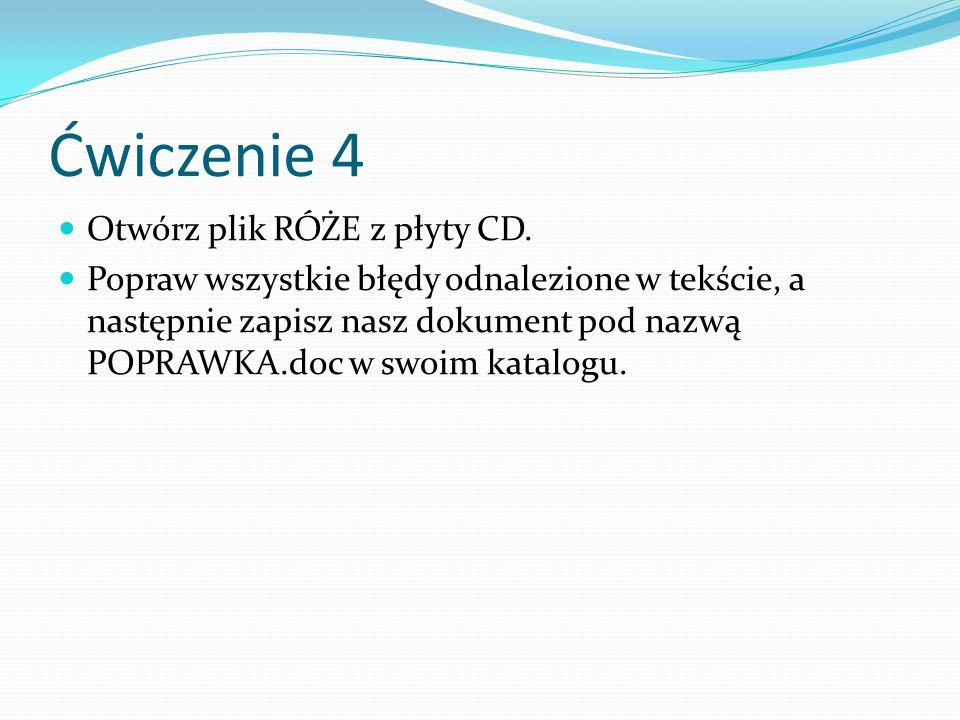 Ćwiczenie 4 Otwórz plik RÓŻE z płyty CD.