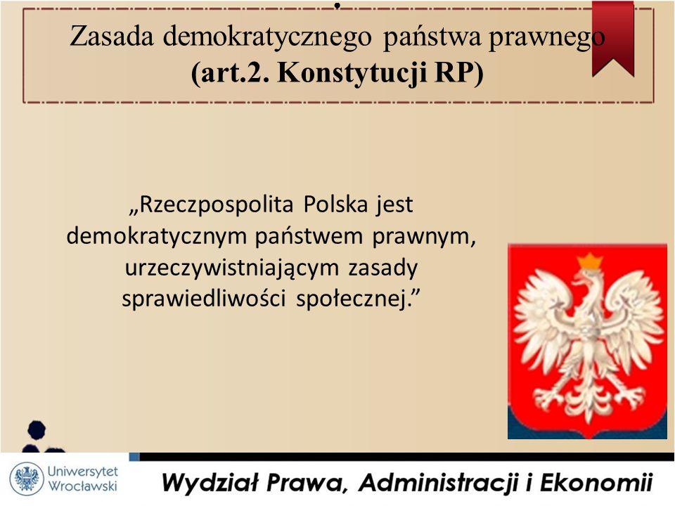 Zasada demokratycznego państwa prawnego (art.2. Konstytucji RP)