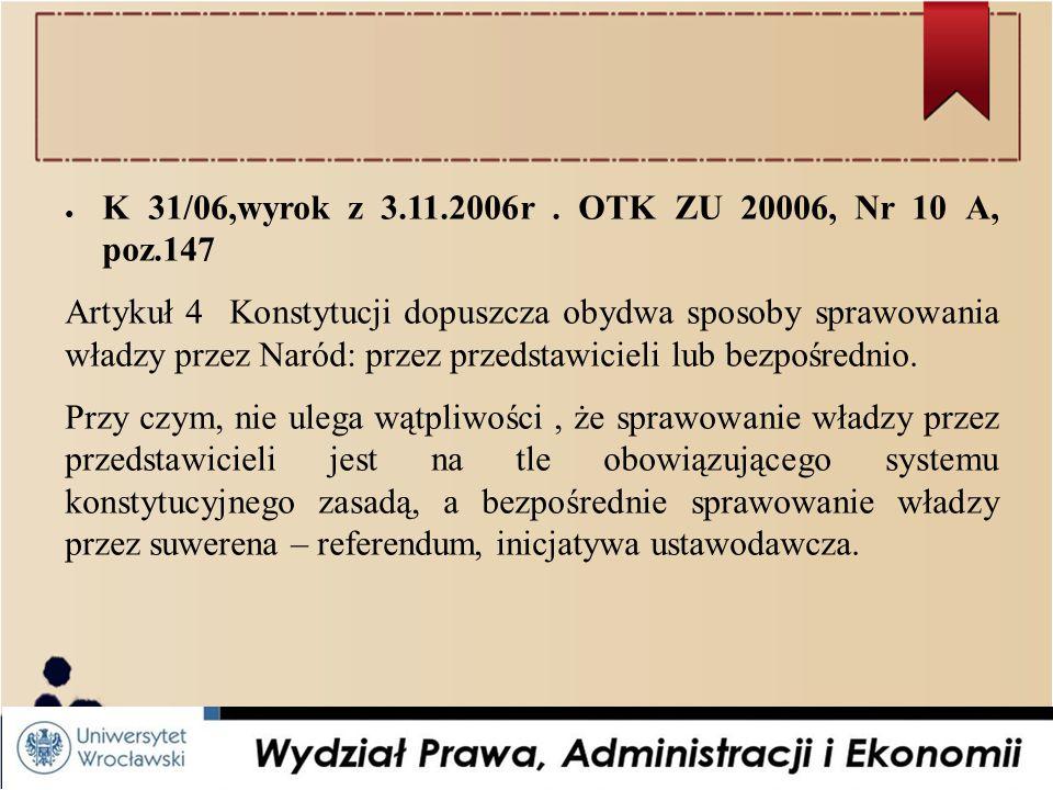 K 31/06,wyrok z 3.11.2006r . OTK ZU 20006, Nr 10 A, poz.147