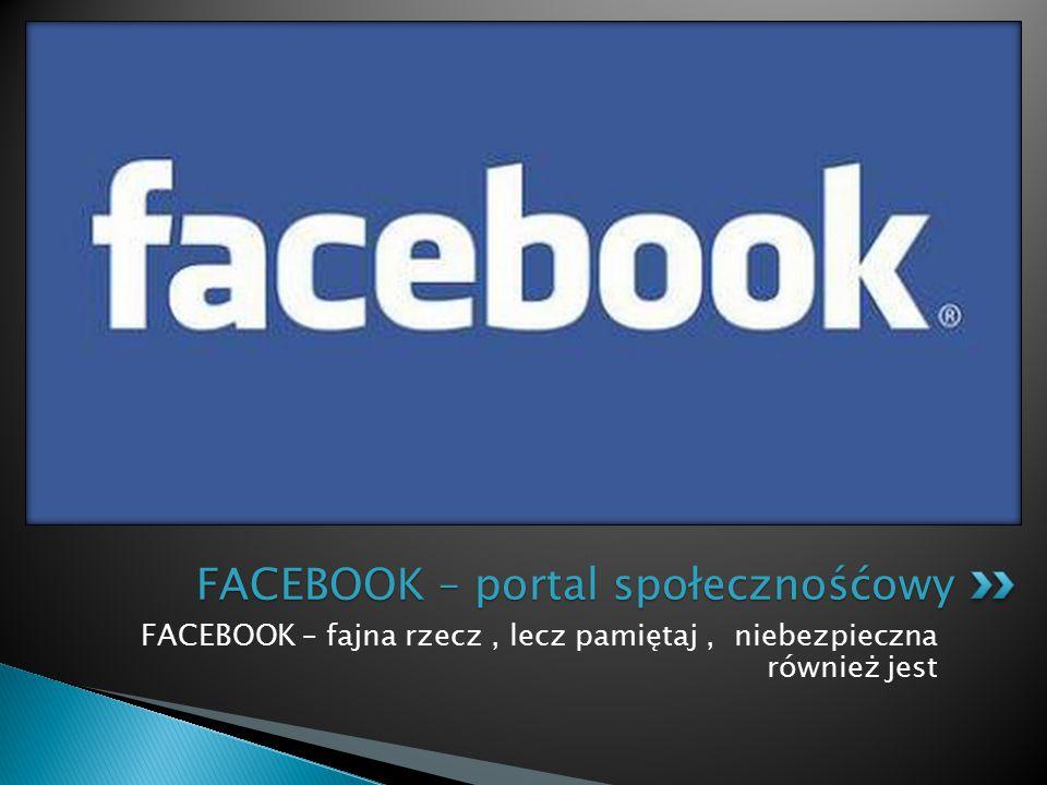 FACEBOOK – portal społecznośćowy