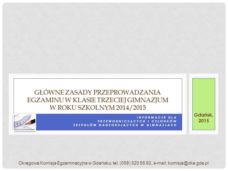 Główne zasady przeprowadzania egzaminu w klasie trzeciej gimnazjum w roku szkolnym 2014/2015