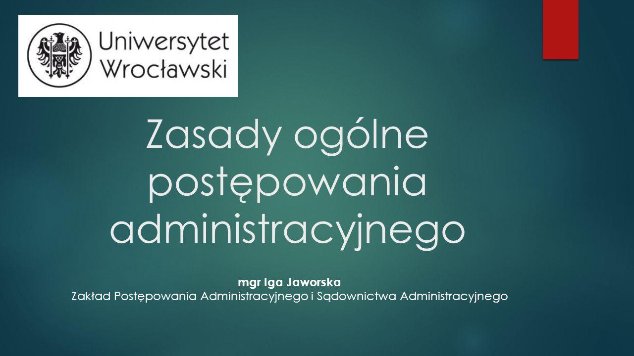 Zasady ogólne postępowania administracyjnego