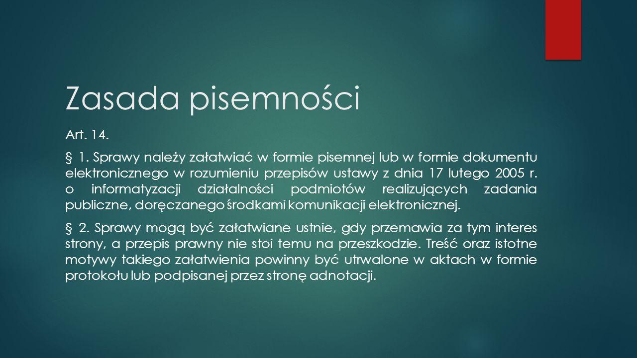 Zasada pisemności Art. 14.