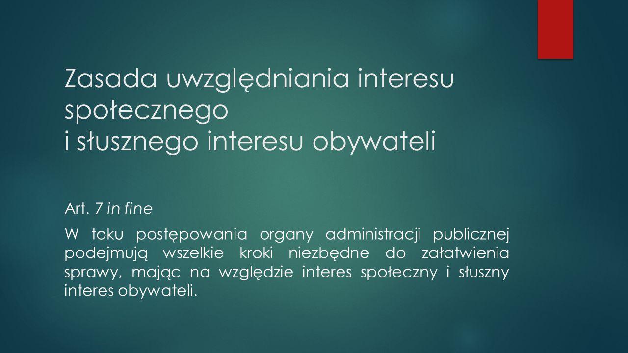 Zasada uwzględniania interesu społecznego i słusznego interesu obywateli