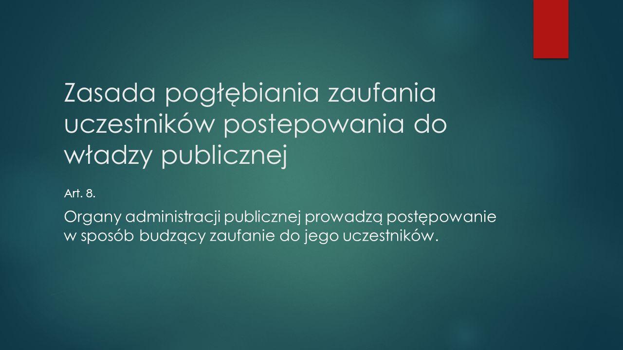 Zasada pogłębiania zaufania uczestników postepowania do władzy publicznej