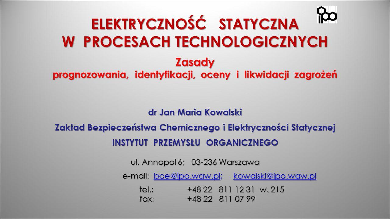 ELEKTRYCZNOŚĆ STATYCZNA W PROCESACH TECHNOLOGICZNYCH Zasady prognozowania, identyfikacji, oceny i likwidacji zagrożeń