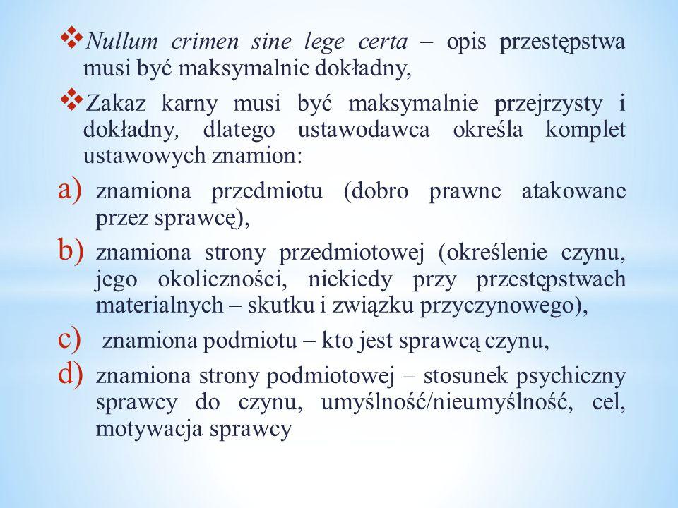Nullum crimen sine lege certa – opis przestępstwa musi być maksymalnie dokładny,