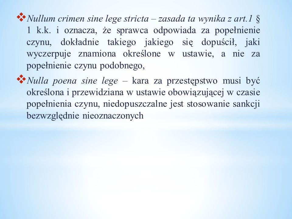Nullum crimen sine lege stricta – zasada ta wynika z art. 1 § 1 k. k