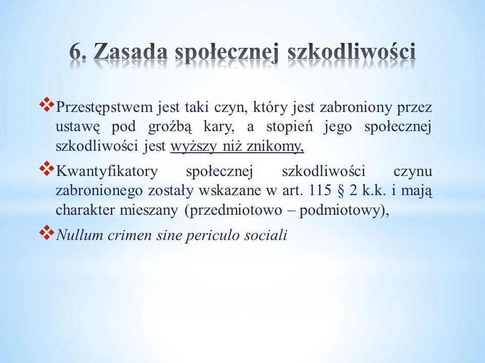 6. Zasada społecznej szkodliwości