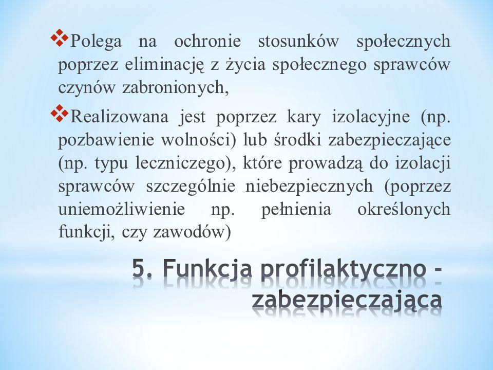 5. Funkcja profilaktyczno - zabezpieczająca