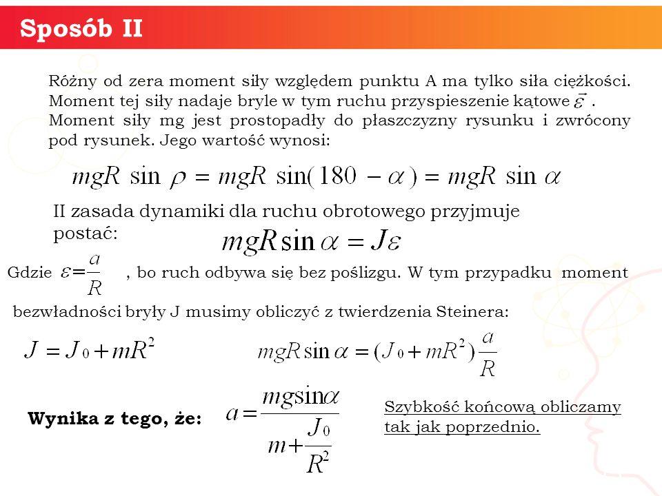 Sposób II II zasada dynamiki dla ruchu obrotowego przyjmuje postać: