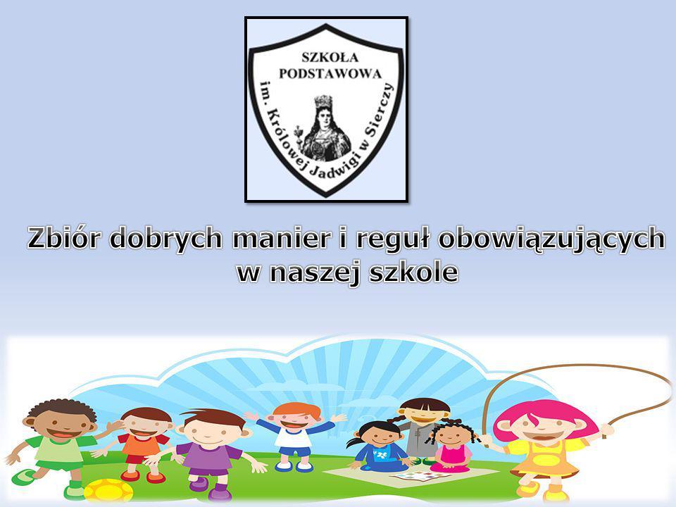Zbiór dobrych manier i reguł obowiązujących w naszej szkole