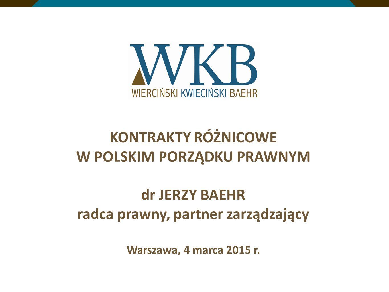 KONTRAKTY RÓŻNICOWE W POLSKIM PORZĄDKU PRAWNYM dr JERZY BAEHR