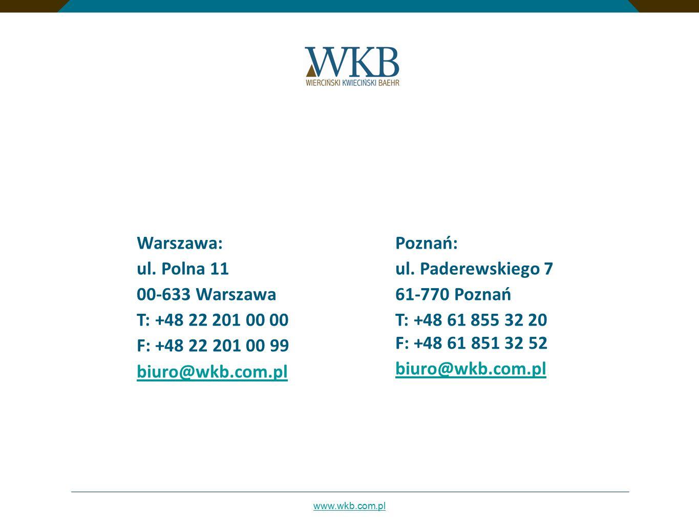 Warszawa: ul. Polna 11. 00-633 Warszawa. T: +48 22 201 00 00. F: +48 22 201 00 99. biuro@wkb.com.pl.