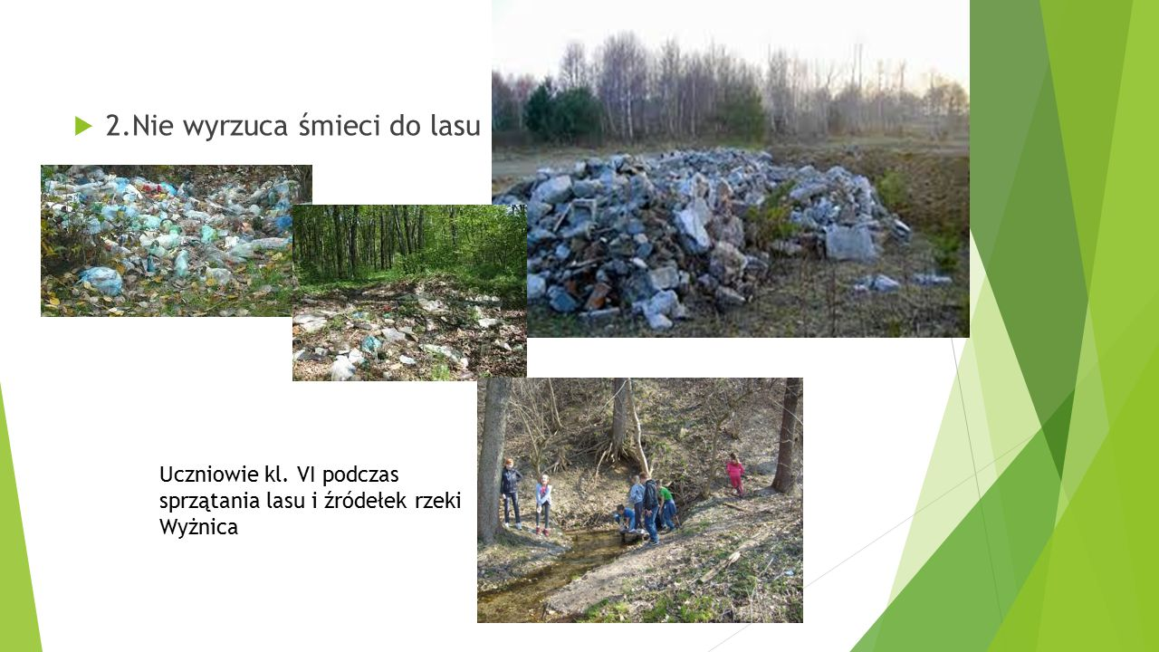 2.Nie wyrzuca śmieci do lasu