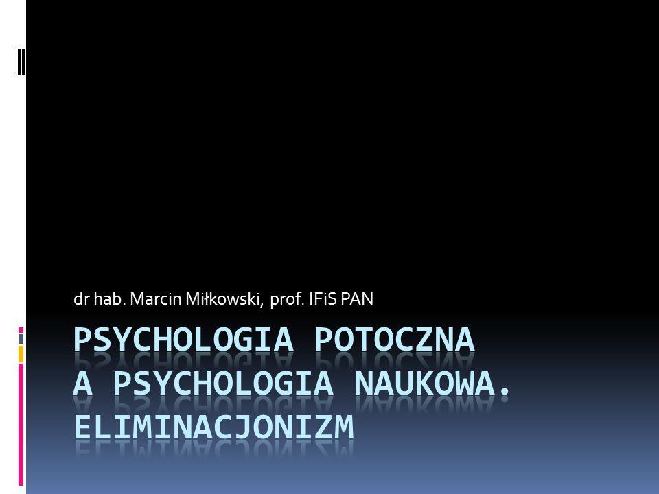 Psychologia potoczna a psychologia naukowa. Eliminacjonizm