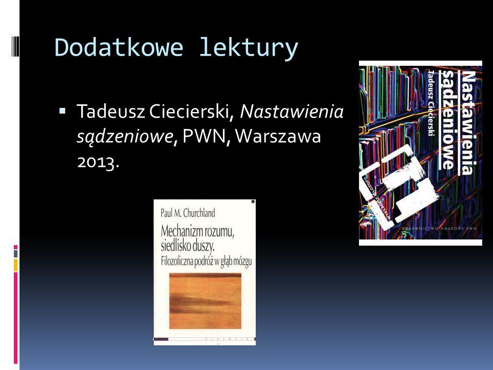 Dodatkowe lektury Tadeusz Ciecierski, Nastawienia sądzeniowe, PWN, Warszawa 2013.