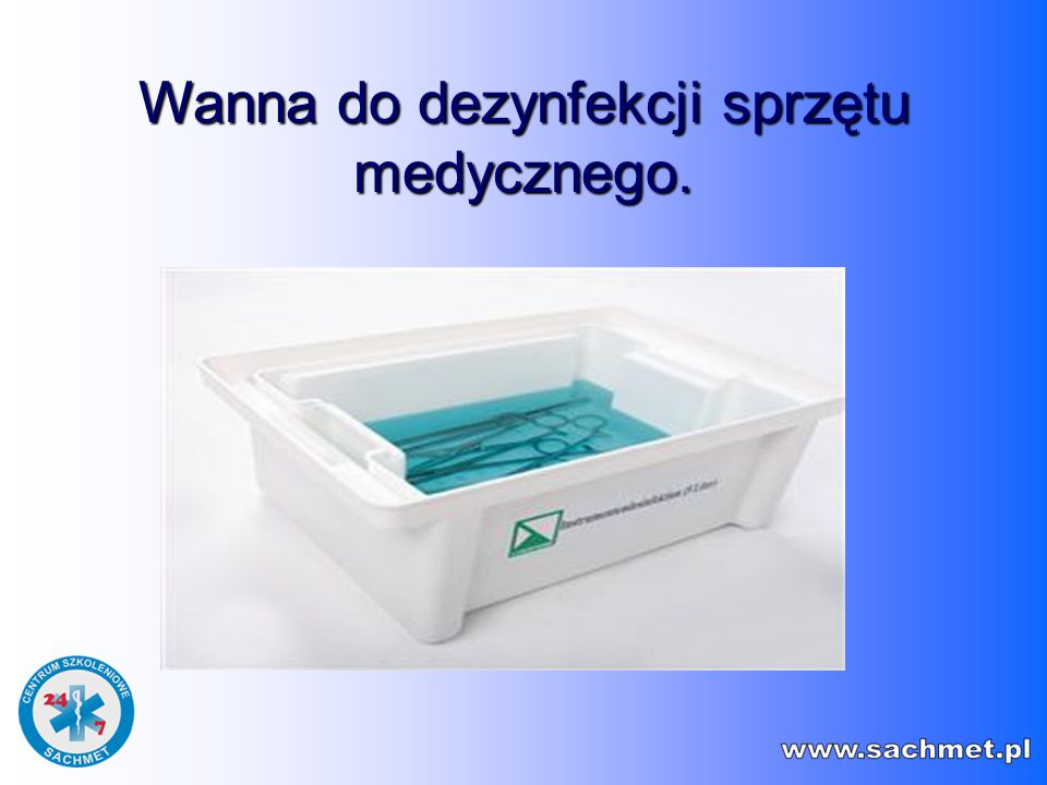 Wanna do dezynfekcji sprzętu medycznego.