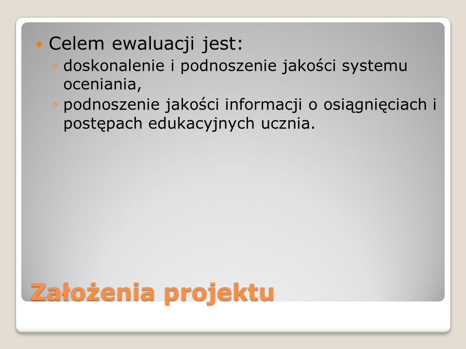 Założenia projektu Celem ewaluacji jest: