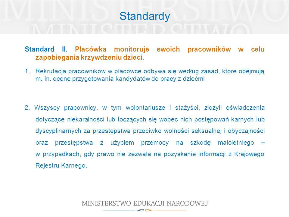Standardy Standard II. Placówka monitoruje swoich pracowników w celu zapobiegania krzywdzeniu dzieci.