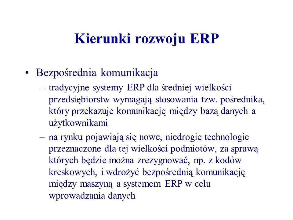 Kierunki rozwoju ERP Bezpośrednia komunikacja