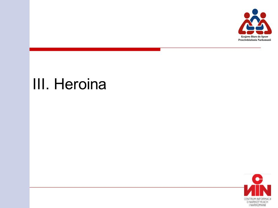 III. Heroina