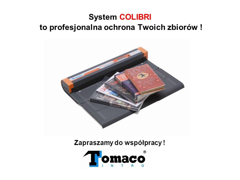 System COLIBRI to profesjonalna ochrona Twoich zbiorów !