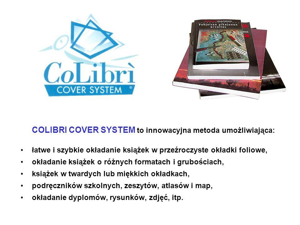 COLIBRI COVER SYSTEM to innowacyjna metoda umożliwiająca: