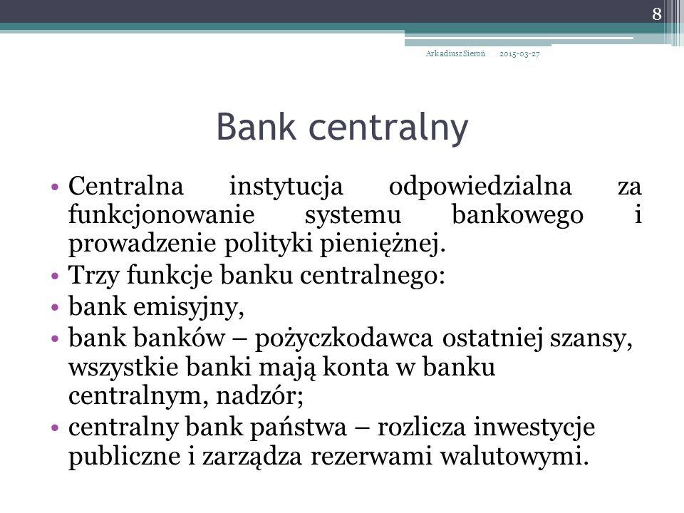 Arkadiusz Sieroń 2017-04-08. Bank centralny.