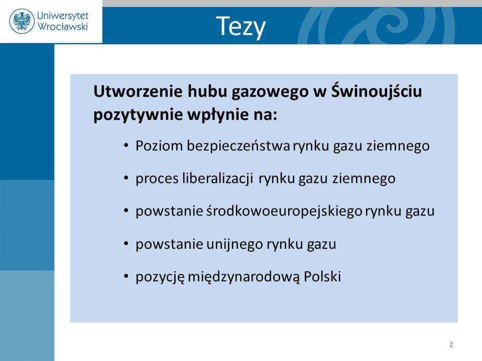 Tezy Utworzenie hubu gazowego w Świnoujściu pozytywnie wpłynie na: