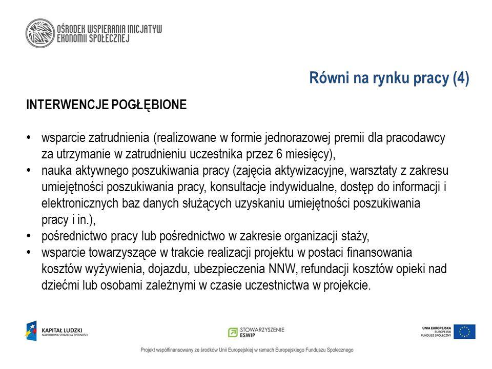 Równi na rynku pracy (4) INTERWENCJE POGŁĘBIONE