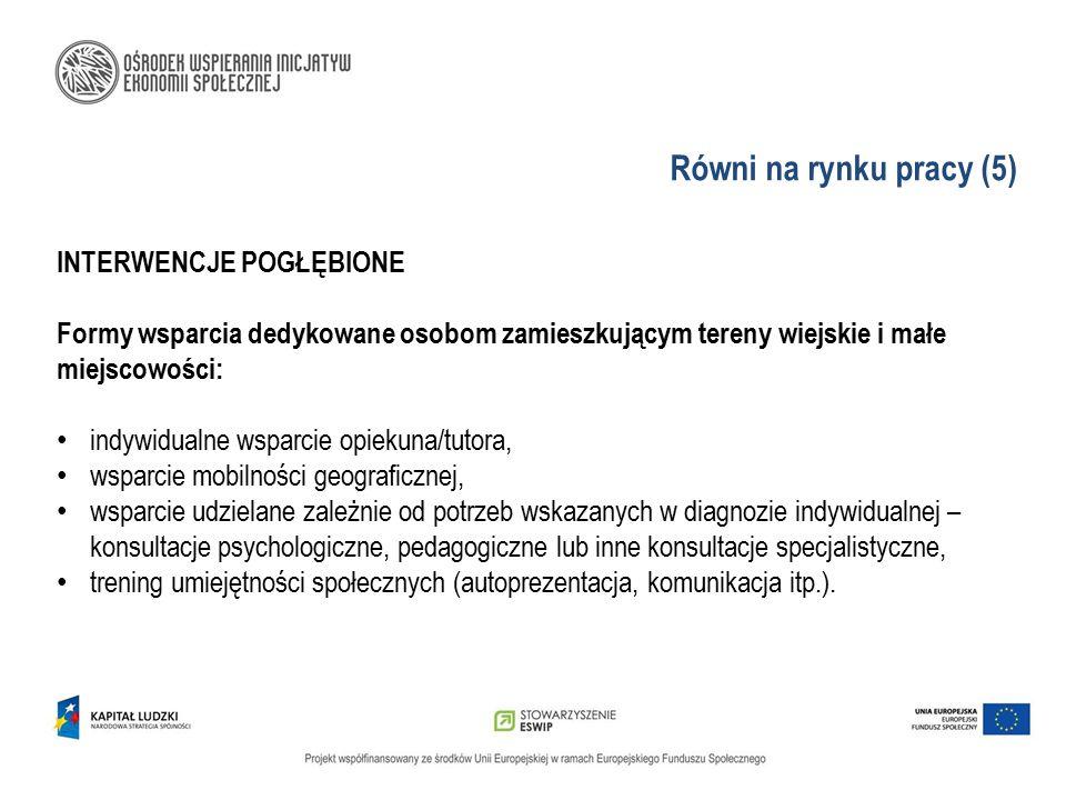 Równi na rynku pracy (5) INTERWENCJE POGŁĘBIONE