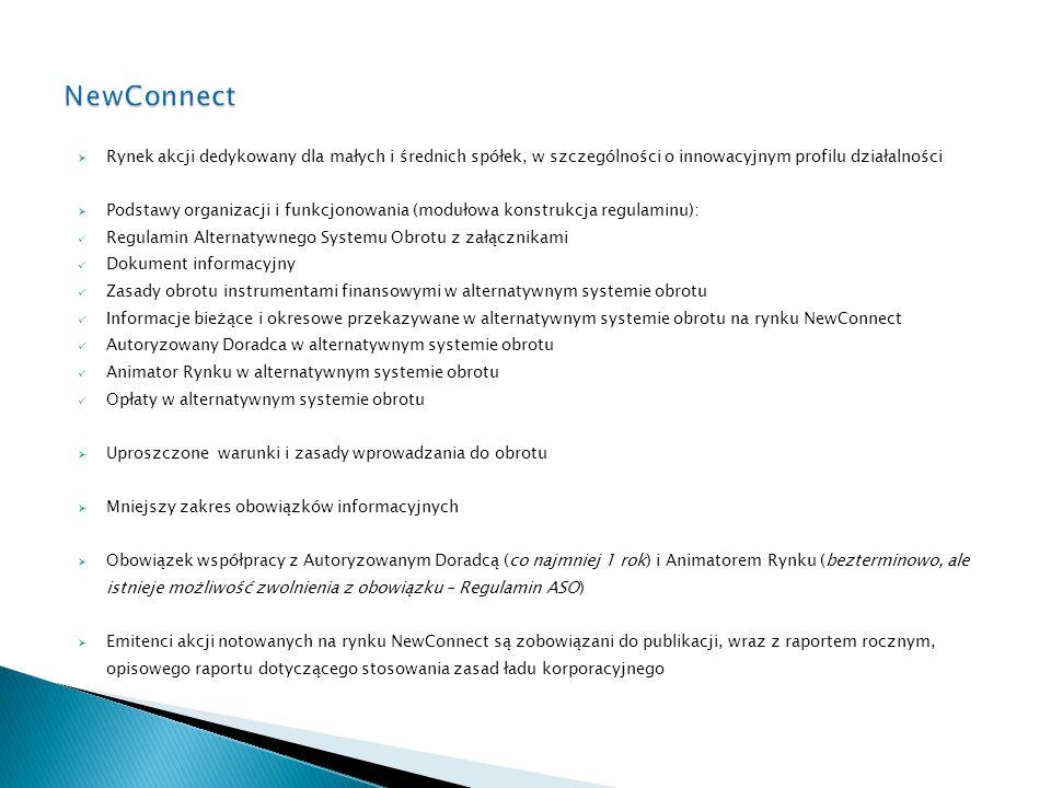 NewConnect Rynek akcji dedykowany dla małych i średnich spółek, w szczególności o innowacyjnym profilu działalności.