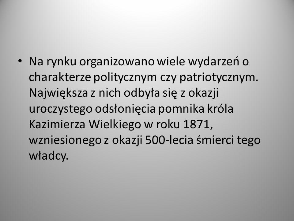 Na rynku organizowano wiele wydarzeń o charakterze politycznym czy patriotycznym.