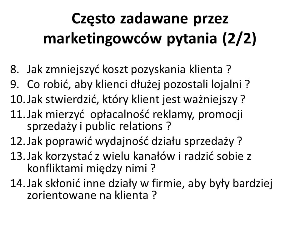 Często zadawane przez marketingowców pytania (2/2)