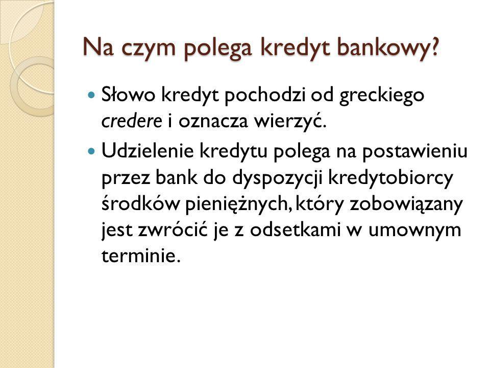 Na czym polega kredyt bankowy