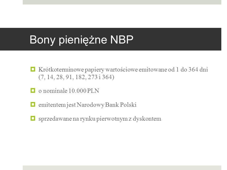 Bony pieniężne NBP Krótkoterminowe papiery wartościowe emitowane od 1 do 364 dni (7, 14, 28, 91, 182, 273 i 364)