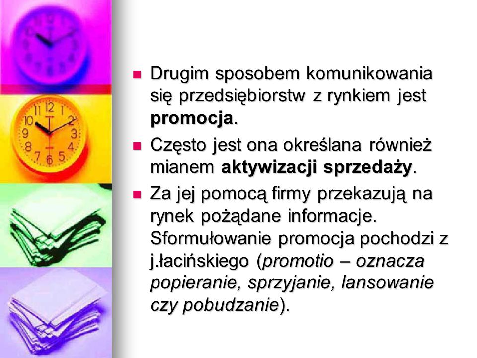 Drugim sposobem komunikowania się przedsiębiorstw z rynkiem jest promocja.