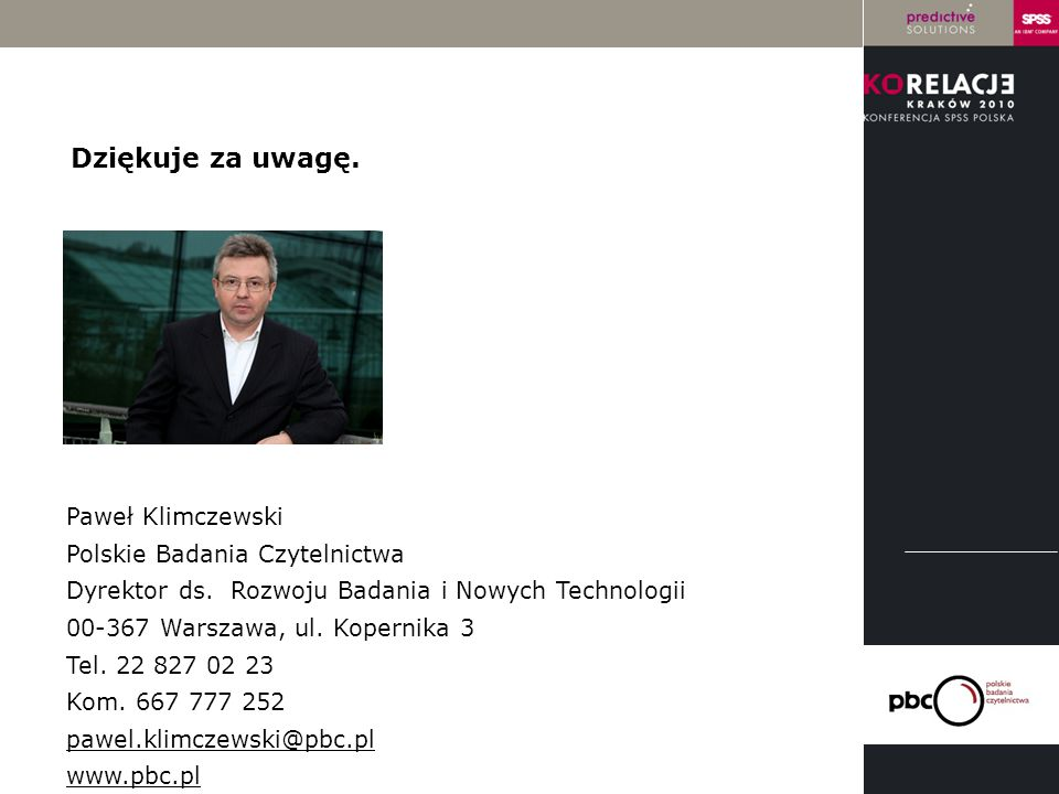 Dziękuje za uwagę. Paweł Klimczewski Polskie Badania Czytelnictwa