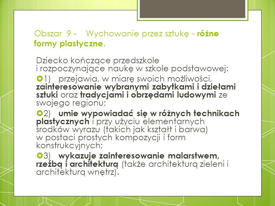 Obszar 9 - Wychowanie przez sztukę - różne formy plastyczne.