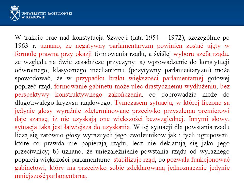 W trakcie prac nad konstytucją Szwecji (lata 1954 – 1972), szczególnie po 1963 r.