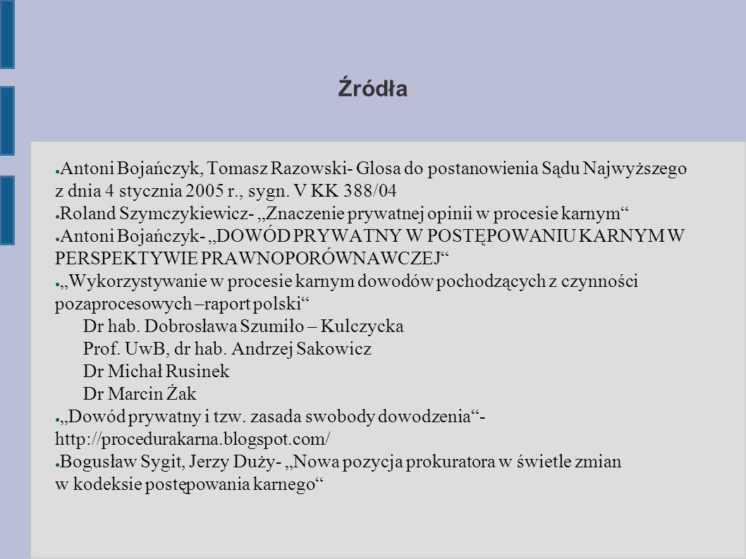 Źródła Antoni Bojańczyk, Tomasz Razowski- Glosa do postanowienia Sądu Najwyższego z dnia 4 stycznia 2005 r., sygn. V KK 388/04.