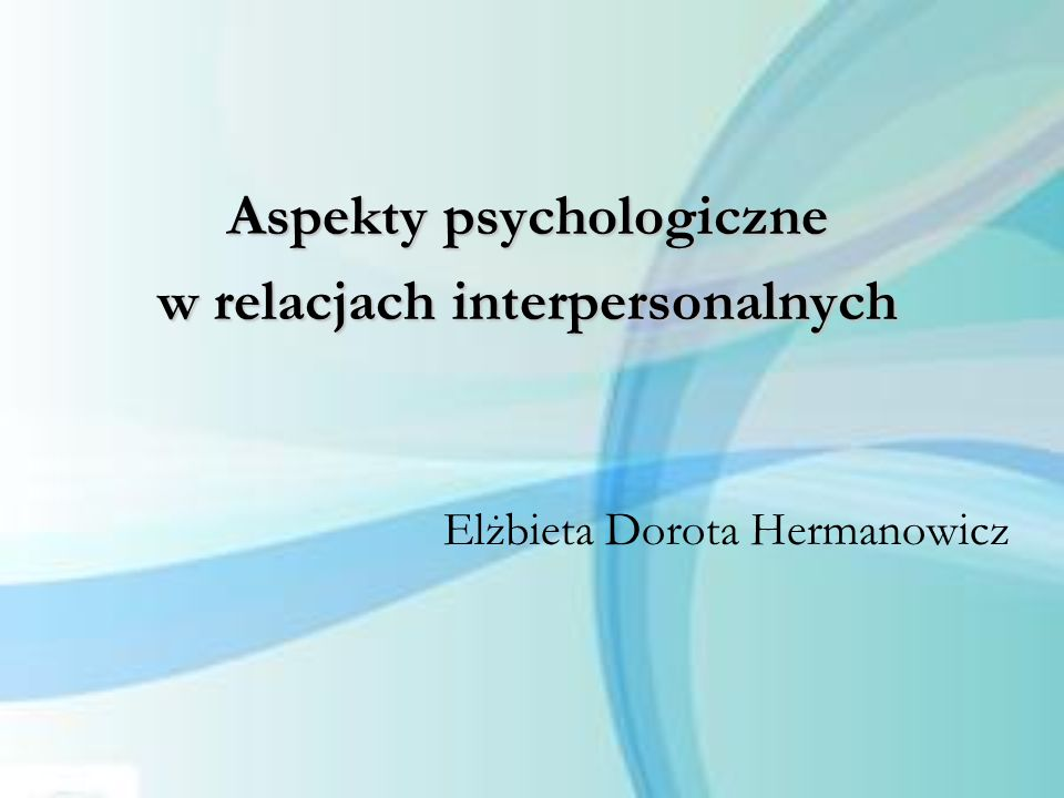 Aspekty psychologiczne w relacjach interpersonalnych
