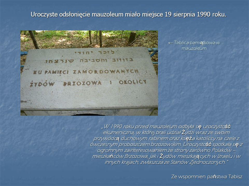 Uroczyste odsłonięcie mauzoleum miało miejsce 19 sierpnia 1990 roku.