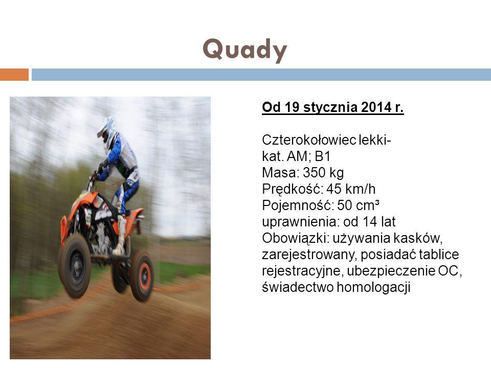 Quady Od 19 stycznia 2014 r. Czterokołowiec lekki- kat. AM; B1