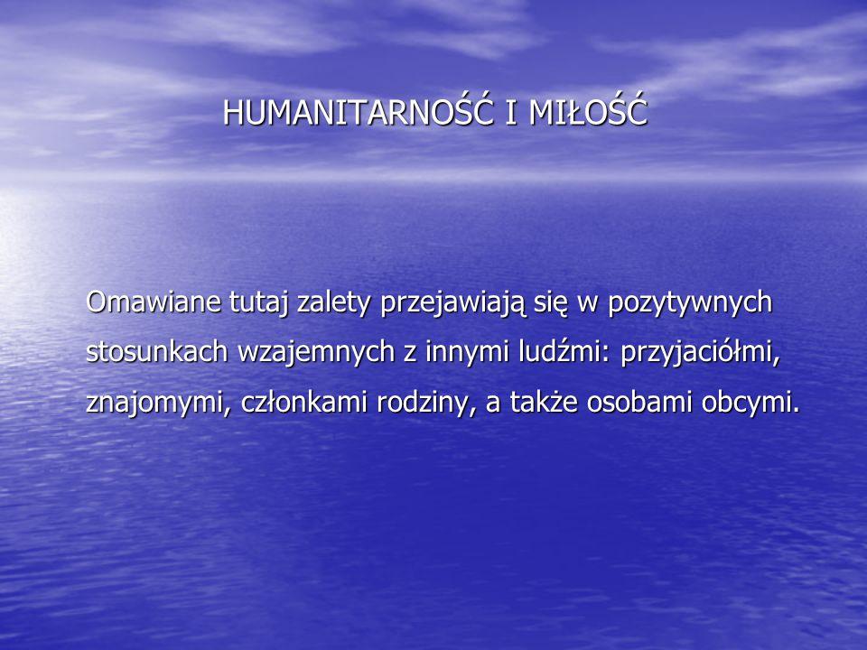 HUMANITARNOŚĆ I MIŁOŚĆ