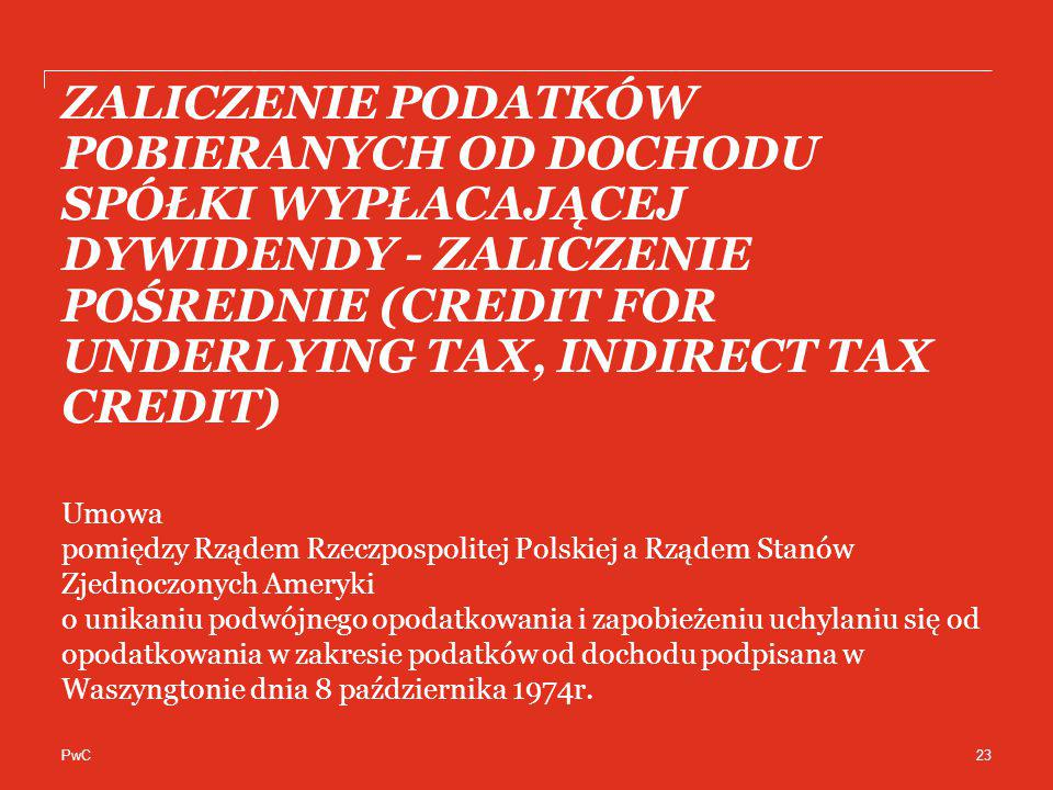 ZALICZENIE PODATKÓW POBIERANYCH OD DOCHODU SPÓŁKI WYPŁACAJĄCEJ DYWIDENDY - ZALICZENIE POŚREDNIE (CREDIT FOR UNDERLYING TAX, INDIRECT TAX CREDIT)