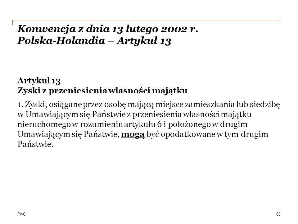 Konwencja z dnia 13 lutego 2002 r. Polska-Holandia – Artykuł 13
